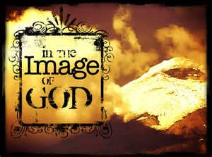 IMAGO DEI – CREATED IN THE IMAGE OF GOD